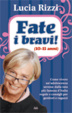 Cover of Fate i bravi! (10-15 anni)