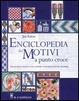 Cover of Enciclopedia dei motivi a punto croce