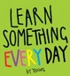 Cover of Learn Something Every Day