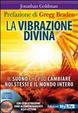Cover of La vibrazione divina. Il suono che può cambiare noi stessi e il mondo intero. Con CD Audio