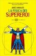 Cover of La fisica dei supereroi