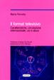 Cover of Il format televisivo. Caratteristiche, circolazione internazionale, usi e abusi