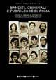 Cover of Banditi, criminali e fuorilegge di Roma