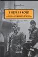 Cover of I neri e i rossi. Gli ultimi giorni di Mussolini e le trattative con i socialisti