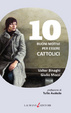 Cover of 10 buoni motivi per essere cattolici