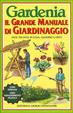 Cover of Gardenia: Il grande manuale di giardinaggio