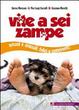 Cover of Vite a sei zampe. Umani e animali. Felici e conviventi!