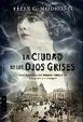Cover of La ciudad de los ojos grises