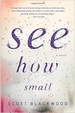 Cover of See how small