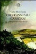 Cover of Oro, cannibali, carrozze