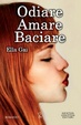 Cover of Odiare amare baciare