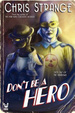 Cover of Don't Be a Hero