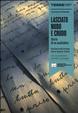Cover of Lasciato nudo e crudo. Diario di un analfabeta