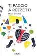 Cover of Ti faccio a pezzetti