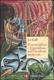 Cover of Il meraviglioso e il quotidiano nell'Occidente medievale