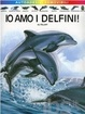 Cover of Io amo i delfini