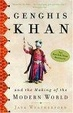 Cover of Genghis Khan and the Making of the Modern World