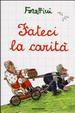 Cover of Fateci la carità