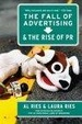 Cover of The Fall of Advertising and the Rise of PR