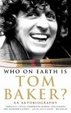 Cover of Who on Earth is Tom Baker?