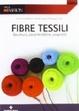 Cover of Fibre tessili. Struttura, caratteristiche, proprietà