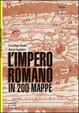 Cover of L'impero romano in 200 mappe