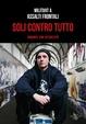 Cover of Soli contro tutto