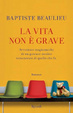 Cover of La vita non è grave