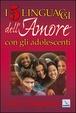 Cover of I cinque linguaggi dell'amore con gli adolescenti