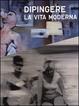 Cover of Dipingere la vita moderna