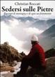 Cover of Sedersi sulle pietre. Racconti di montagna e di ogni suo frammento