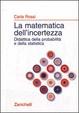 Cover of La matematica dell'incertezza