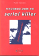 Cover of Fenomenologia dei serial killer
