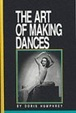 Cover of The Art of Making Dances