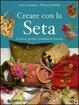Cover of Creare con la seta