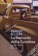 Cover of La bastarda della Carolina