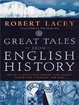 Cover of Great Tales from English History