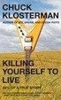 Cover of Killing Yourself to Live