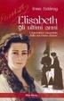 Cover of Elisabeth, gli ultimi anni