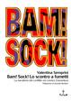 Cover of Bam! Sock! Lo scontro a fumetti