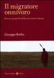 Cover of Il migratore onnivoro. Storia e geografia della nutrizione umana