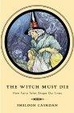 Cover of The Witch Must Die
