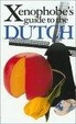 Cover of The Xenophobe's Guide to the Dutch