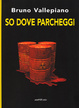 Cover of So dove parcheggi