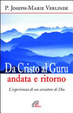 Cover of Da Cristo al guru andata e ritorno. L'esperienza di un cercatore di Dio