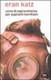 Cover of Corso di sopravvivenza per aspiranti kamikaze