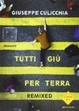 Cover of Tutti giù per terra - Remixed