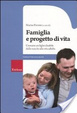 Cover of Famiglia e progetto di vita. Crescere un figlio disabile dalla nascita alla vita adulta
