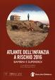 Cover of Atlante dell'infanzia a rischio 2016