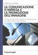 Cover of La comunicazione d'impresa e la promozione dell'immagine